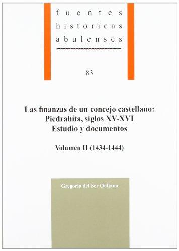 Las finanzas de un concejo castellano: : Piedrahíta, siglos XV-XVI. Estudio y documentos, volumen II (1434-1444): 2 (Fuentes históricas abulenses)