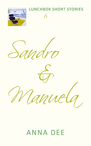 Sandro and Manuela (LUNCHBOX SHORT STORIES Book 6) by [Dee, Anna]