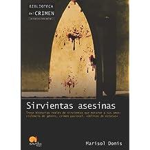Sirvientas asesinas (Biblioteca del crimen)