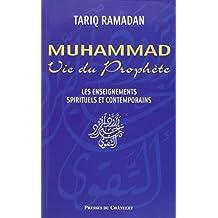 Muhammad, Vie du Prophète. Enseignements spirituels et contemporains