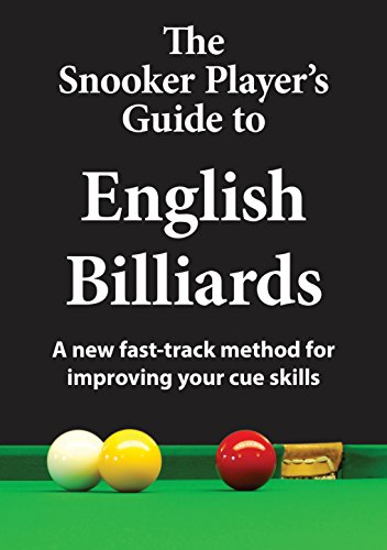 The Snooker Player's Guide to English Billiards: A new fast-track method for improving your cue skills (English Edition) por Martin Goodwill
