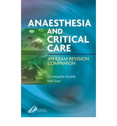 [(Anesthesia and Critical Care: An Exam Revision Companion)] [Author: Christopher Dodds] published on (September, 2003)