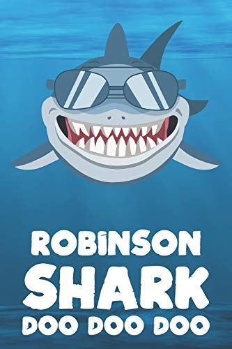 Robinson - Shark Doo Doo Doo: Blank Ruled Name Personalized & Customized Shark Notebook Journal for Boys & Men. Funny Sharks Desk Accessories Item for ... Supplies, Birthday & Christmas Gift for Men. (Boy Toy-shirt)