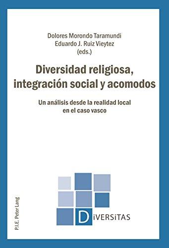 Diversidad religiosa, integración social y acomodos: Un análisis desde la realidad local en el caso vasco (Diversitas nº 21)