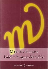 Isabel y las aguas del diablo par Mircea Eliade