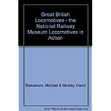 Great British Locomotives (National Railway Museum locomotives in action)