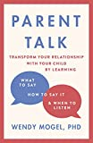 #7: Parent Talk: Transform Your Relationship with Your Child By Learning What to Say, How to Say it, and When to Listen
