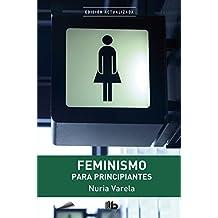 Feminismo para principiantes (B DE BOLSILLO, Band 603001)