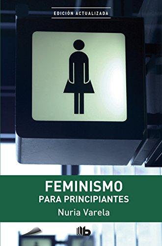 Feminismo para principiantes (B DE BOLSILLO) por Nuria Varela