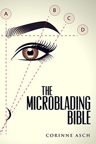 The Microblading Bible: A book on everything you need to know about microblading the eyebrows. It is a great companion to taking a microblading training class. Microblading is like permanent makeup . por Corinne Asch
