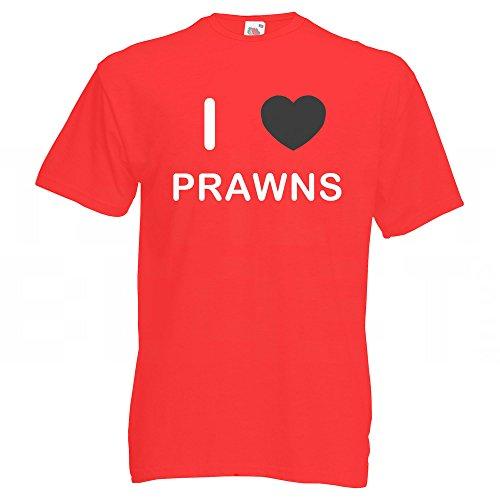 I Love Prawns - T-Shirt Rot