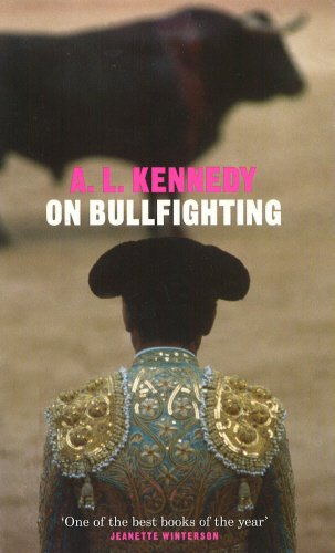 On Bullfighting (Yellow Jersey Shorts) por A.L. Kennedy