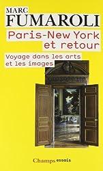 Paris - New York et retour : Voyage dans les arts et les images (Journal 2007-2008)