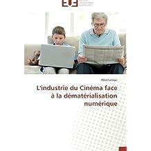 L'industrie du Cinéma face à la dématérialisation numérique (Omn.Univ.Europ.)