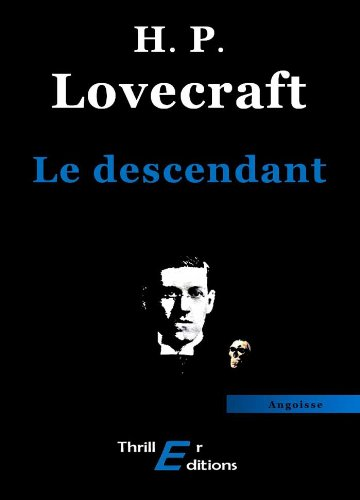 Le descendant (Angoisse) par Howard Phillips Lovecraft