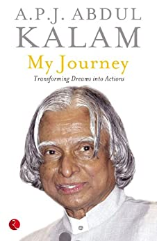 My Journey: Transforming Dreams into Actions by [Kalam, A.P.J. Abdul]