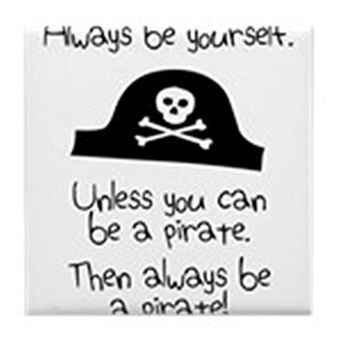 CafePress - toujours BE Yourself, à moins que vous pouvez être un Pirate til - pour carrelage Dessous de Verre, dessous de boisson, petite Dessous de Plat