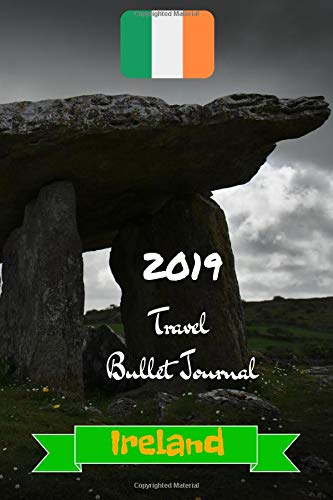 2019 Travel Bullet Journal Ireland: Turn your adventures into a life-long memory with this notebook planner and organzier. 1