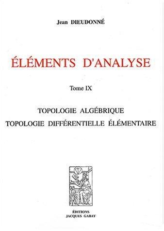 elments-d-39-analyse-tome-9-topologie-algbrique-topologie-diffrentielle-lmentaire-de-jean-dieudonn-30-juin-2003-broch
