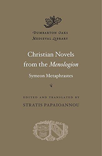 Christian Novels from the Menologion of Symeon Metaphrastes (Dumbarton Oaks Medieval Library) por Symeon Metaphrastes