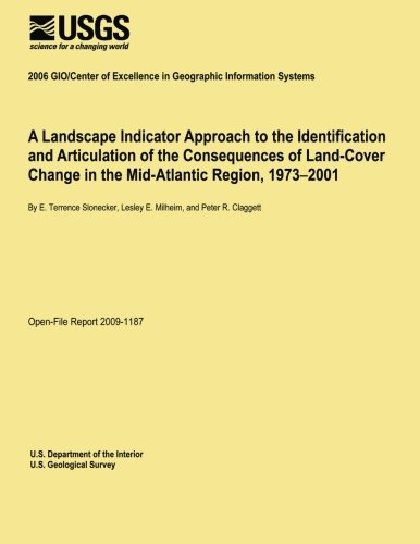 A Landscape Indicator Approach to the Identification and Articulation of the Consequences of Land-Cover Change in the Mid-Atlantic Region, 1973?2001