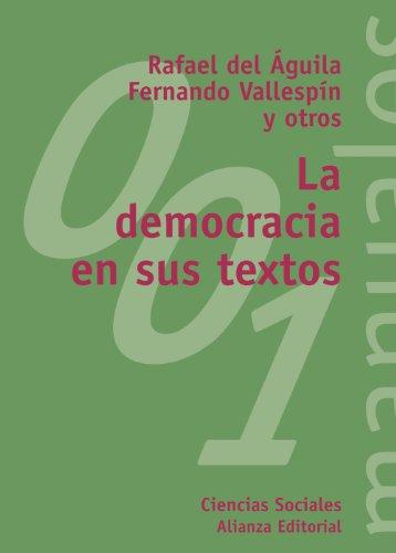 La democracia en sus textos / Democracy in its texts (El Libro Universitario. Manuales) por Fernando Vallespin, Rafael Del Aguila