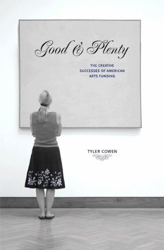 good-and-plenty-the-creative-successes-of-american-arts-funding-by-tyler-cowen-21-jul-2010-paperback