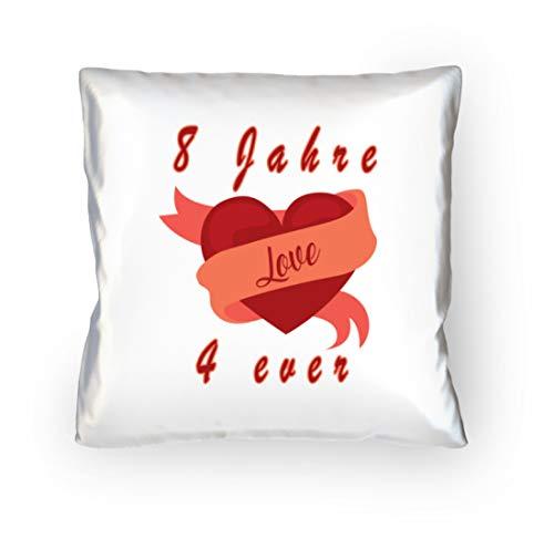 DiSzy 8 Jahre love 4 ever I Ewige Liebe für immer. Jahrestag oder Valentinstag oder Verlobung - Kopfkissen 40x40cm -40cm x 40cm-Weiß
