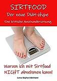 Sirtfood der neue Diät-Hype - Eine kritische Auseinandersetzung - Warum ich mit Sirtfood nicht abnehmen kann