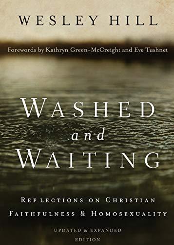 Washed and Waiting: Reflections on Christian Faithfulness & Homosexuality PDF Books