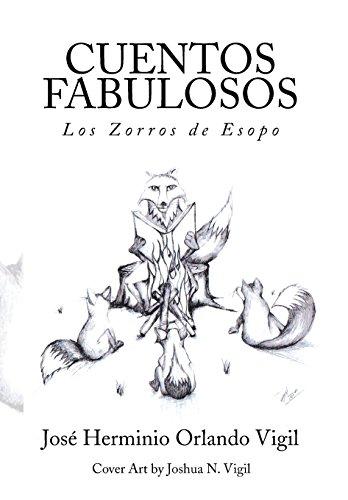 CUENTOS FABULOSOS: Los Zorros de Esopo por Jose Herminio Orlando Vigil