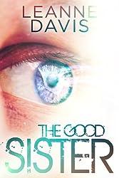 The Good Sister (Sister Series, #2) (English Edition)