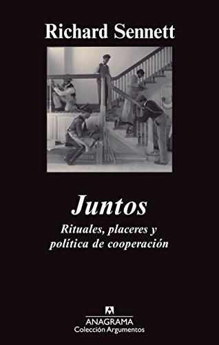 Juntos: Rituales, placeres y política de cooperación (Argumentos) por Richard Sennett
