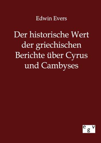Der historische Wert der griechischen Berichte über Cyrus und Cambyses