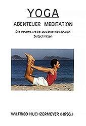 Yoga Abenteuer Meditation: Die besten Artikel aus internationalen Zeitschriften