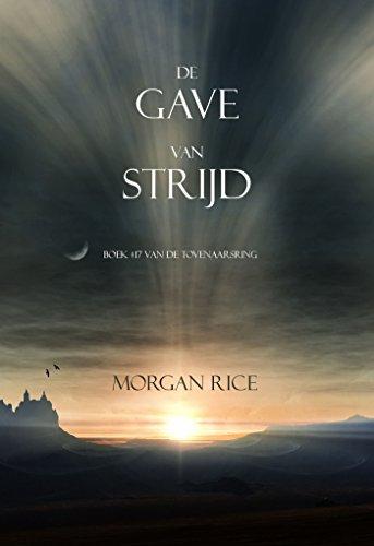 De Gave Van Strijd (Boek #17 In De Tovenaarsring) (Dutch Edition) por Morgan Rice