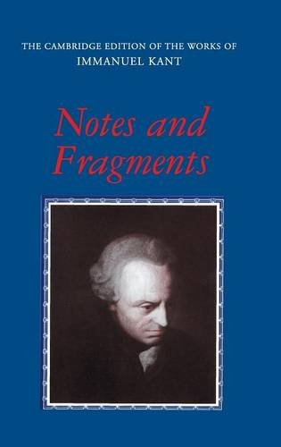 Notes and Fragments (The Cambridge Edition of the Works of Immanuel Kant)