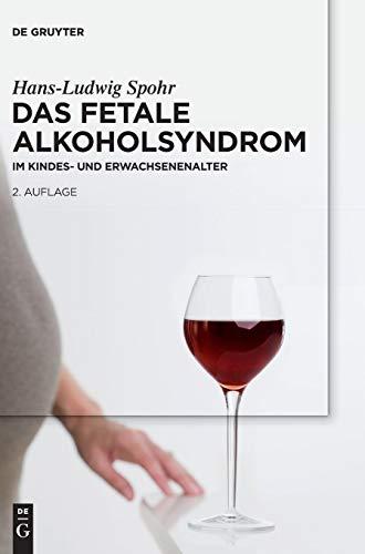 Das Fetale Alkoholsyndrom: Im Kindes- und Erwachsenenalter