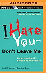 I Hate You_Don't Leave Me: Understanding the Borderline Personality by Jerold J. Kreisman MD (2014-11-18)