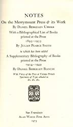 Notes on the Merrymount Press and Its Work With a Bibliographical List of the Books Printed at the Press: 1893-1933 And a Supplementary bibliography of books printed at the press 1934-1949