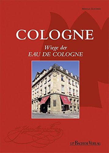 Preisvergleich Produktbild Cologne: Wiege der Eau de Cologne