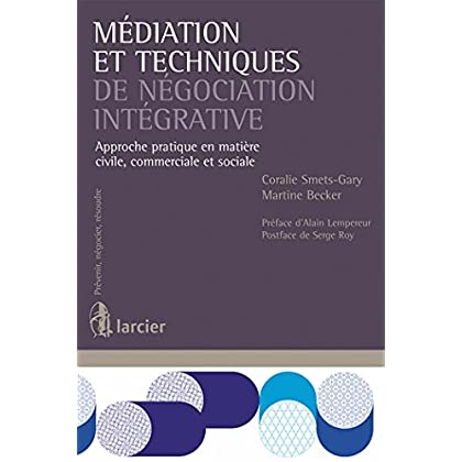 Médiation et techniques de négociation intégrative: Approche pratique en matière civile, commerciale et sociale