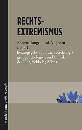 Rechtsextremismus: Entwicklungen und  Analysen - Band 1