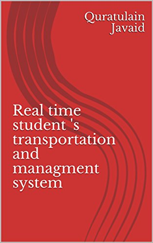 Real time student 's transportation and managment system (English Edition) (Managment System)