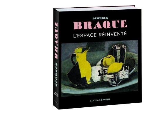 Georges Braque - L'espace réinventé