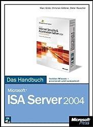Microsoft ISA Server 2004 - Das Handbuch: Das ganze Softwarewissen by Marc Grote (2005-09-05)