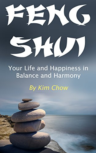 Feng Shui: Your Life and Happiness in Balance and Harmony (English Edi