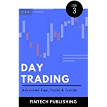 Day Trading: Advanced Tips, Tricks & Trends (Investments & Securities Book 15) (English Edition)