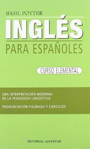 Ingles Para Espanoles: Curso Elemental by Basil Potter (2007-02-19)