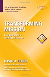 Transforming Mission: Paradigm Shifts in Theology of Mission (American Society of Missiology)